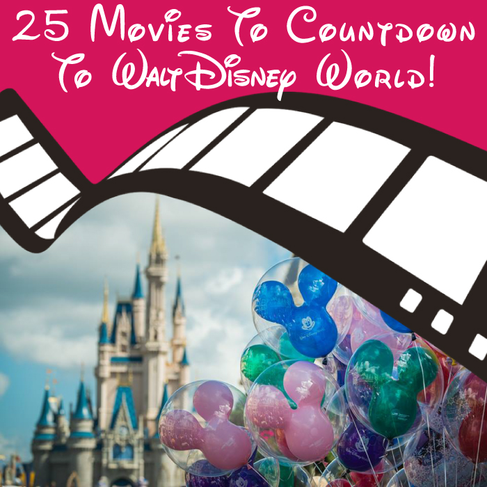25 Disney Movies To Countdown Your Trip Wdw Magazine