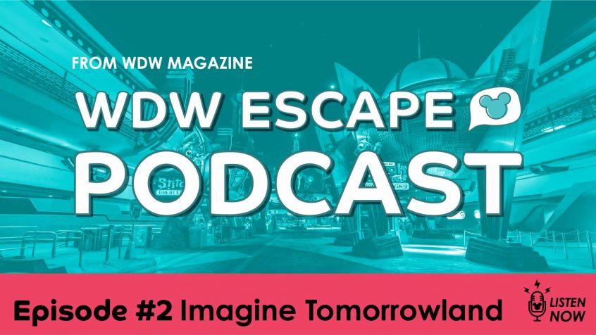 Imagine Tomorrowland wdw escape podcast episode 2