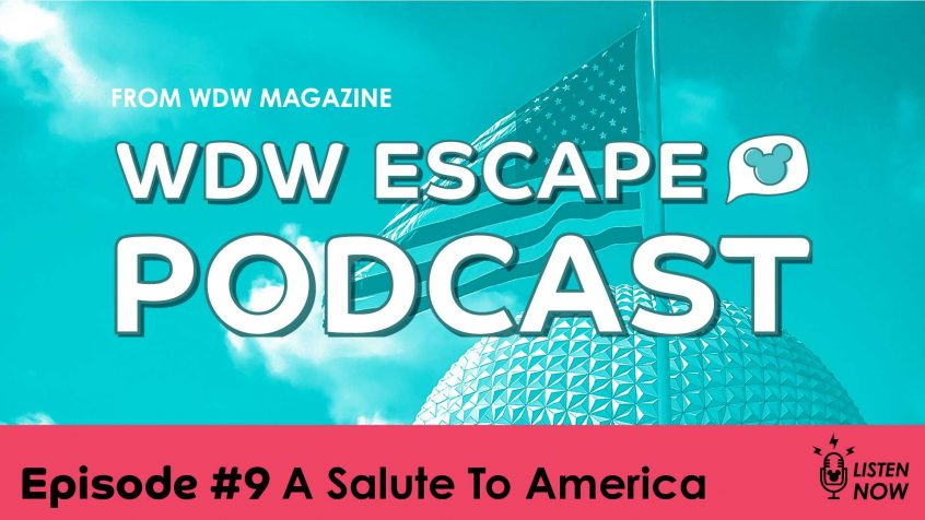 wdw escape podcast episode 9 A Salute to America