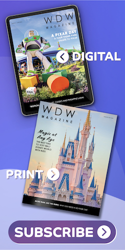 Tap here to subscribe to WDW Magazine's Print Edition!
