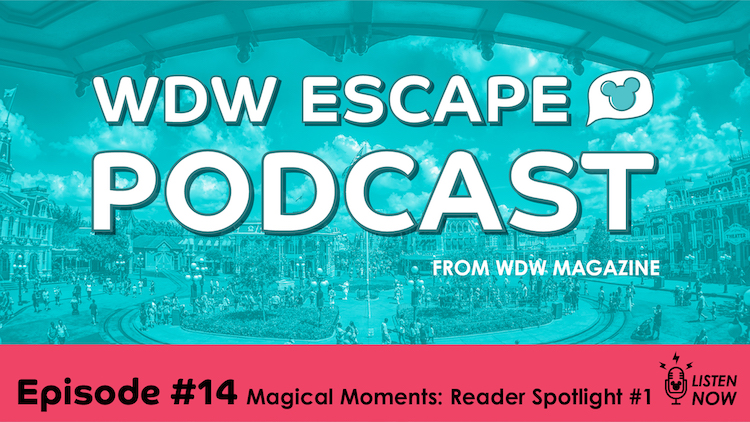 WDW Escape Podcast Magical Moments Reader Spotlight