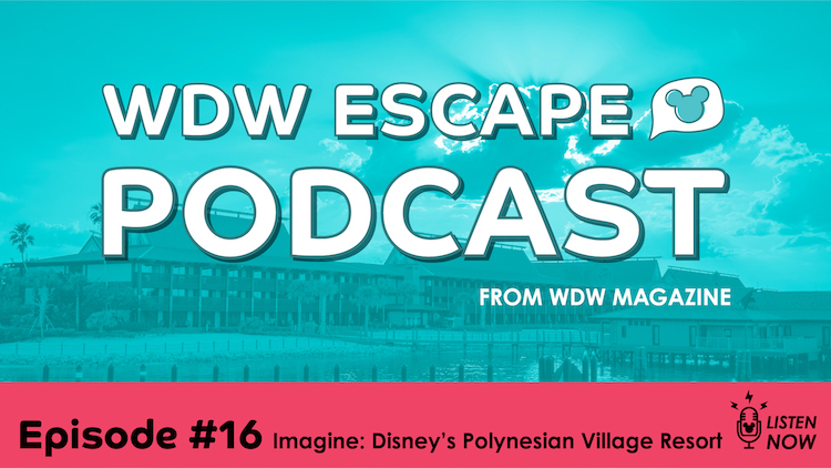 wdw escape podcast Polynesian dreams