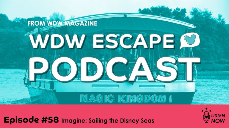Sailing The Disney Seas: THE WDW ESCAPE PODCAST (EPISODE 58)