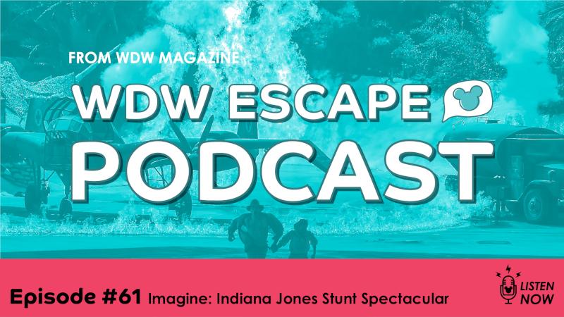 Indiana Jones Stunt Spectacular: THE WDW ESCAPE PODCAST (EPISODE 61)