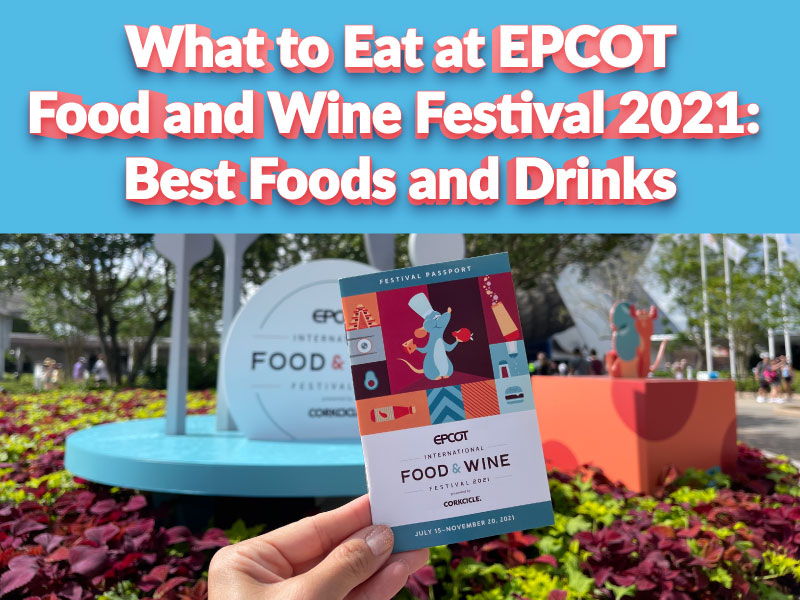 what to eat at epcot food and wine festival 2021