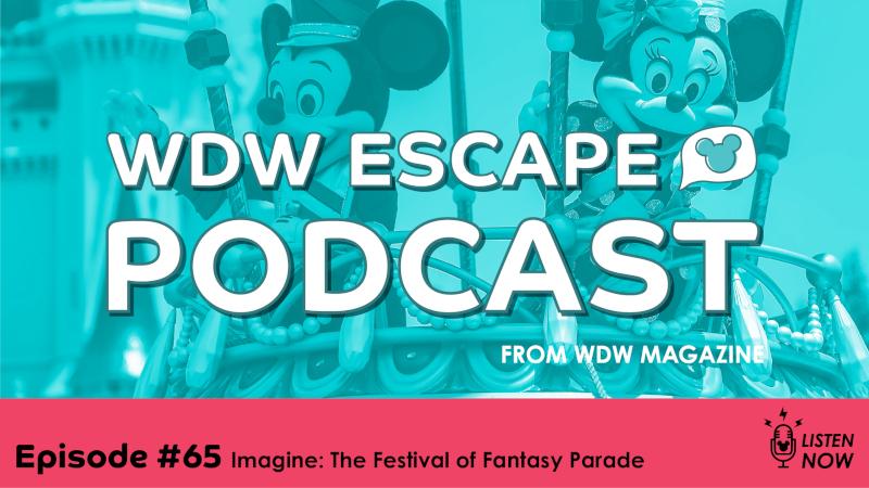Festival of Fantasy: THE WDW ESCAPE PODCAST (EPISODE 65)