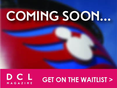 Tap HERE to Join the Waitlist for Our Upcoming DCL Magazine!