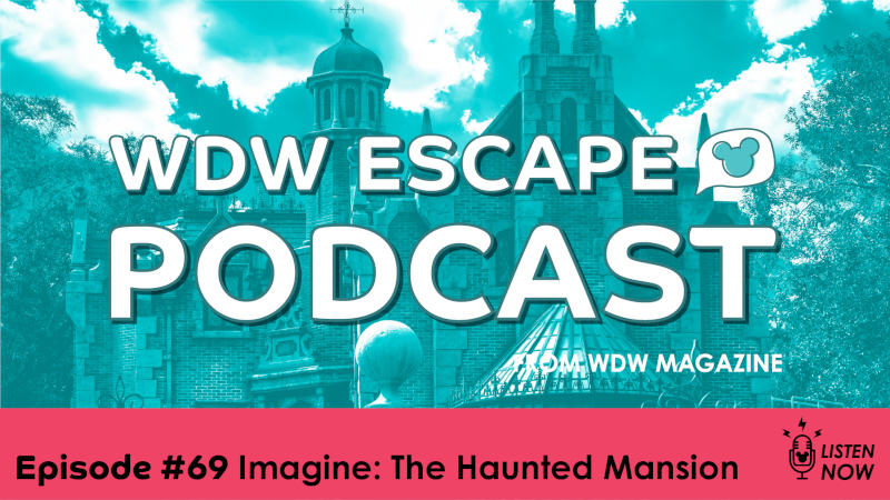 The Haunted Mansion: THE WDW ESCAPE PODCAST (EPISODE 69)