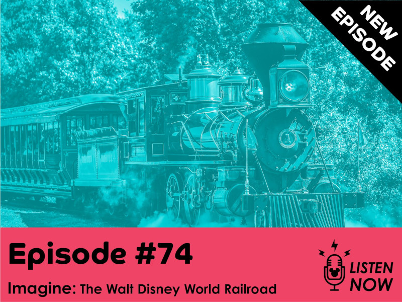 The WDW Railroad: THE WDW ESCAPE PODCAST (EPISODE 74)