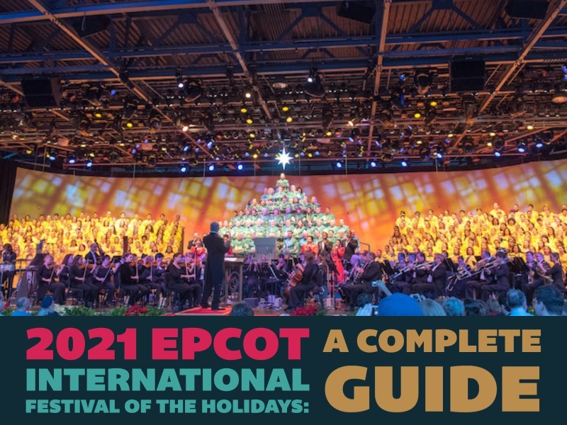 2021 EPCOT International Festival of the Holidays: A Complete Guide