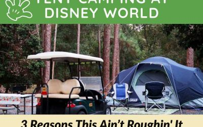 Tent Camping at Disney World: 3 Reasons This Ain't Roughin' It