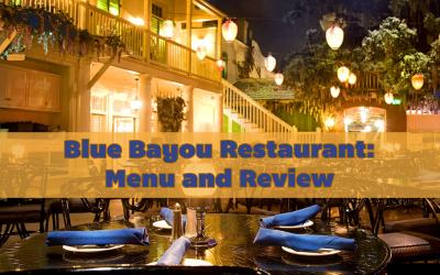 REVIEW: Blue Bayou Restaurant at Disneyland Park