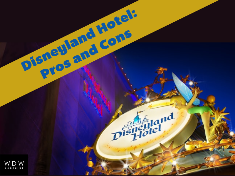Pros and Cons: Disneyland Hotel